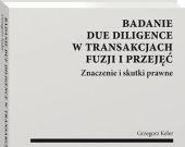 Badanie due diligence w transakcjach fuzji i przejęć – znaczenie i skutki prawne